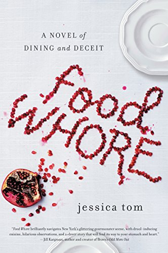 Food Whore: A Novel of Dining and Deceit Dining Food