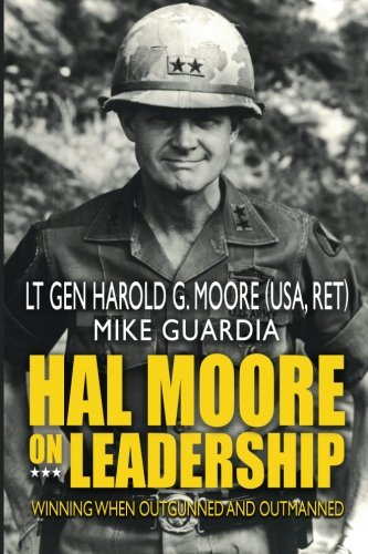 Book cover from Hal Moore on Leadership: Winning when Outgunned and Outmanned by Harold G. Moore