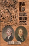 Lewis and Clark in the Illinois Country, Robert E. Hartley, 1401057934