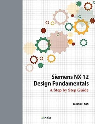 Siemens NX 12 Design Fundamentals: A Step by Step Guide: Amazon.es ...