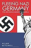 Fleeing Nazi Germany, Allan Mitchell, 1426955367