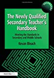The Newly Qualified Secondary Teacher's Handbook, Kevan Bleach, 1853466824