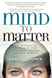 #1: Mind to Matter: The Astonishing Science of How Your Brain Creates Material Reality