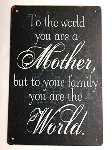(Mother to The World Family 8 Inch by 12 Inch Tin Sign Rustic Weathered Metal Sign.Love Mom TS132)