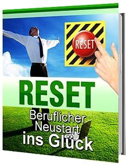Reset - Beruflicher Neustart ins Glück (German Edition)