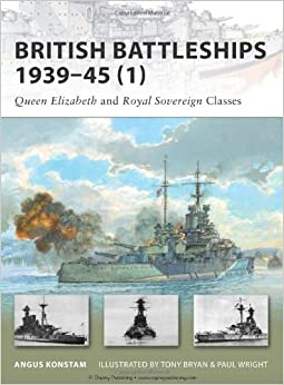 British Battleships 1939-45 (1): Queen Elizabeth and Royal Sovereign Classes (New Vanguard)