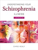 img - for Understanding Your Schizophrenia Illness: A Workbook by Chris Healy (2007-09-04) book / textbook / text book