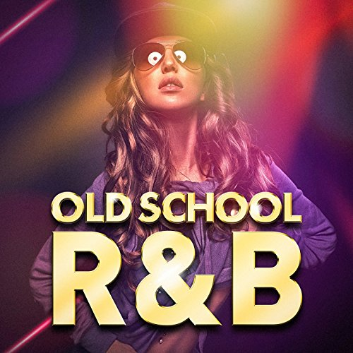 Old School R&B (Masters of Soul and RnB)