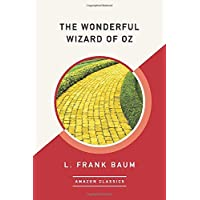The Wonderful Wizard of Oz (AmazonClassics Edition)