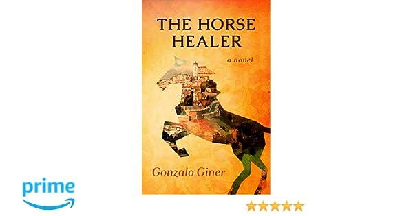 The Horse Healer: Amazon.es: Gonzalo Giner: Libros en idiomas extranjeros