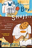 The White Boy Shuffle, Paul Beatty, 031228019X