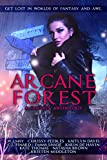 Arcane Forest Anthology: Get Lost in Worlds of Fantasy and Awe