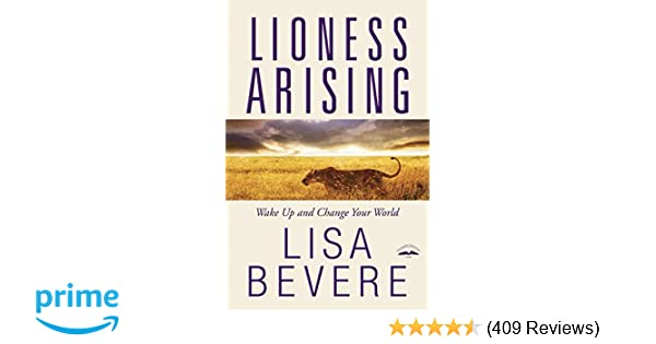 Lioness Arising: Wake Up and Change Your World: Lisa Bevere