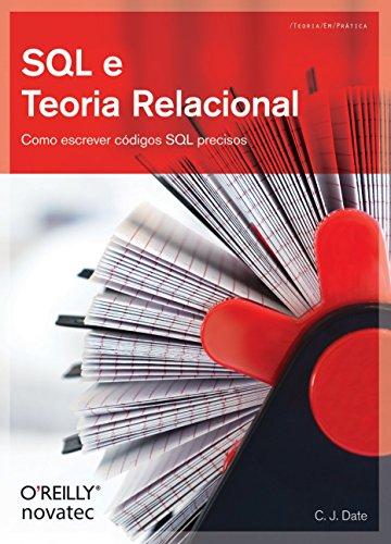 SQL e Teoria Relacional: Como Escrever Códigos SQL Precisos