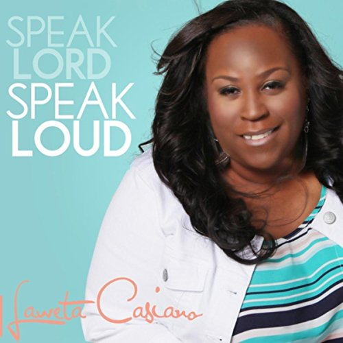 Speak Lord, Speak Loud (The Word Of The Lord By Donald Lawrence)
