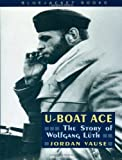 U-Boat Ace: The Story of Wolfgang Luth (Bluejacket Books)