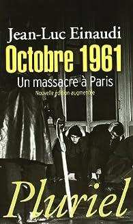 Octobre 1961: Un massacre à Paris par Jean-Luc Einaudi