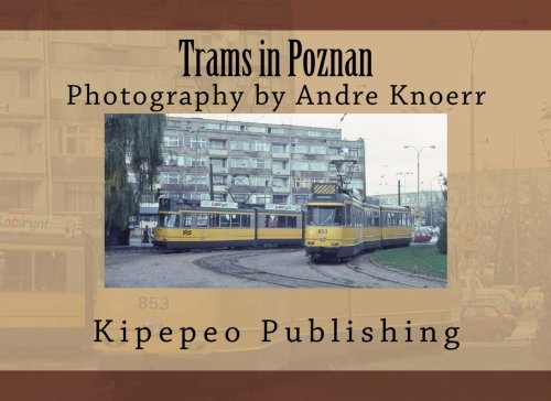 Trams in Poznan: Photography by Andre Knoerr