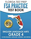 img - for FLORIDA TEST PREP FSA Practice Test Book English Language Arts Grade 4: Covers Reading, Language, Listening, and Writing book / textbook / text book
