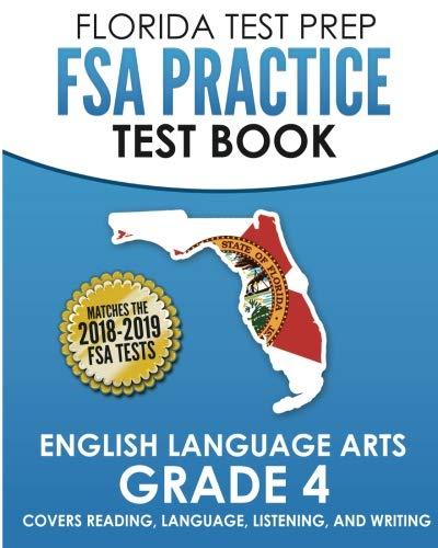 (FLORIDA TEST PREP FSA Practice Test Book English Language Arts Grade 4: Covers Reading, Language, Listening, and Writing)