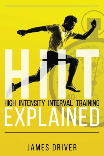 HIIT: High Intensity Interval Training Explained