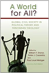 A World for All?: Global Civil Society in Political Theory and Trinitarian Theology
