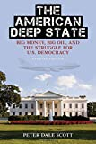 img - for The American Deep State: Big Money, Big Oil, and the Struggle for U.S. Democracy (War and Peace Library) book / textbook / text book