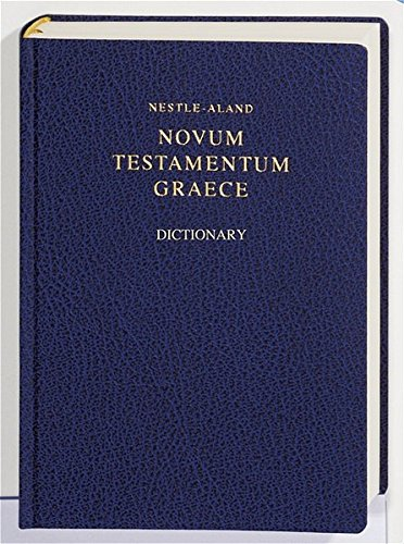Nestle-aland: Greek New Testament W/concise Dictionary (Greek Edition)