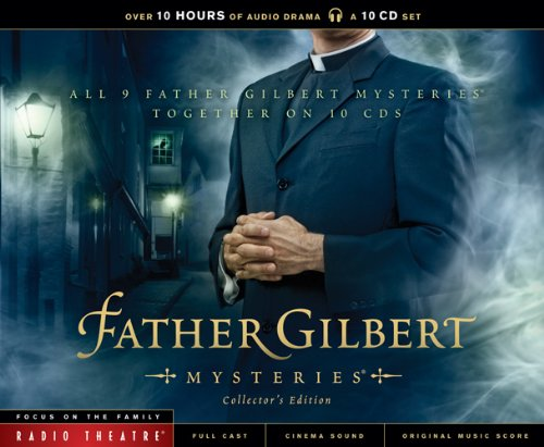 Father Gilbert Mysteries Collector's Edition (Radio Theatre) by Brand: Focus on the Family
