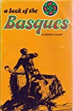 A Book of the Basques, Rodney Gallop, 087417029X