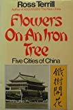 img - for Flowers On an Iron Tree Five Cities Of book / textbook / text book