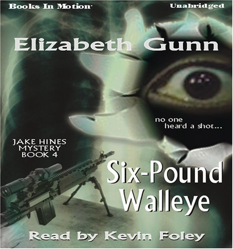 Read Online Six-Pound Walleye by Elizabeth Gunn (A Jake Hines Mystery Series, Book 4) from Books In Motion.com ebook