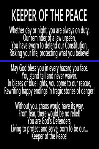 Keeper of the Peace Thin Blue Line Journal: 6×9 Blank Lined 120 Page Notebook For Police Officers, Cop Gift For Men And Women To Show Your Appreciation (First Responder Journals)