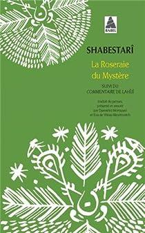La Roseraie du mystère : Suivi du Commentaire de Lahîjî par Shabestari