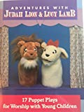 img - for Adventures With Judah Lion and Lucy Lamb: 17 Puppet Plays for Worship With Young Children book / textbook / text book