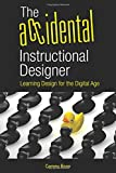 The Accidental Instructional Designer: Learning Design for the Digital Age