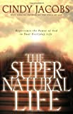 The Supernatural Life, Cindy Jacobs, 0830729615