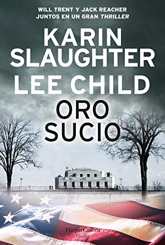 Oro sucio (Suspense/Thriller) por Karin Slaughter,Lee Child