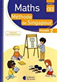 Mathématiques CE2 Cycle 2 Méthode de Singapour : Fichier de l'élève 2