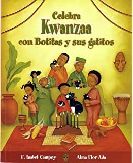 Celebra Kwanzaa Con Botitas y Sus Gatitos (Celebrate Kwanzaa with Boots and Her Kittens)…