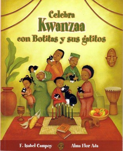 Celebra Kwanzaa con Botitas y sus gatitos / Celebrate Kwanzaa with Boots and Her Kittens (Cuentos Para Celebrar / Stories to Celebrate) (Spanish Edition) PDF