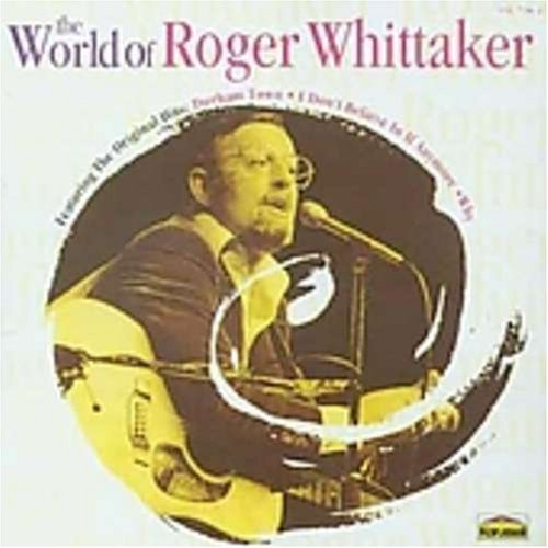 Roger Whittaker - The World Of Roger Whittaker By Roger Whittaker - Zortam Music