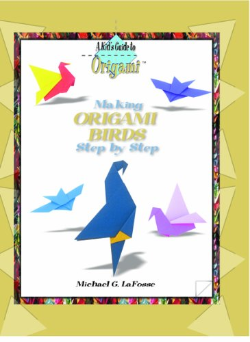 Download Making Origami Birds Step by Step (Kid's Guide to Origami) PDF