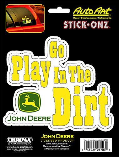 CHROMA 8703 John Deere Go Play in The Dirt Stick Onz Decal