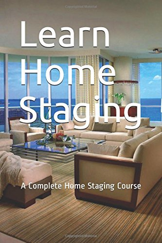 Read Online Learn Home Staging: A Complete Home Staging Course pdf epub