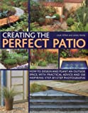 img - for Creating the Perfect Patio: How to design and plant an outside space, with practical advice and 550 inspiring step-by-step photographs book / textbook / text book