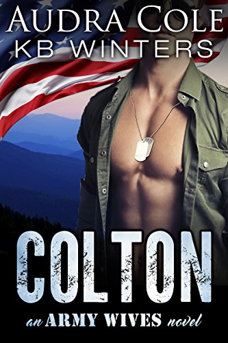 Colton: An Army Wives Novel by [Cole, Audra, Winters, KB]