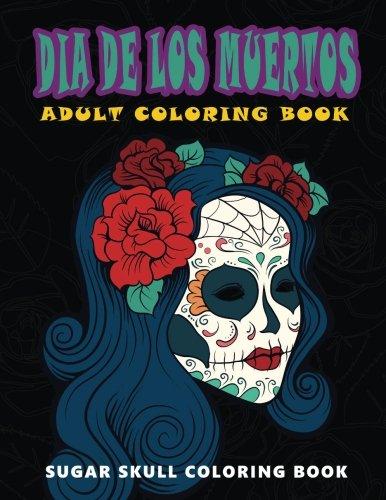 dia-de-los-muertos-skull-coloring-books-for-adults-relaxation-adult-coloring-books-relaxation-meditation