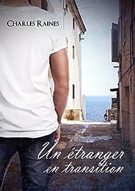 Un étranger en transition par Charles Raines