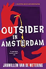 """[Van de Wetering] is doing what Simenon might have done if Albert Camus had sublet his skull."" —John LeonardOn a quiet street in downtown Amsterdam, a man is found hanging from the ceiling beam of his bedroom, upstairs from the new religious..."